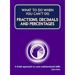 What to do when you can't... Fractions, Decimals and Percentages